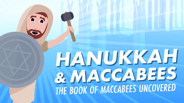 Hanukkah: The Book of the Maccabees Uncovered