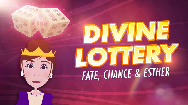 Divine Lottery: Fate, Chance & Esther