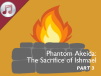 Phantom Akeidah: The Sacrifice of Ishmael III