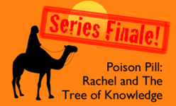 Poison Pill: Rachel and the Tree of Knowledge VI