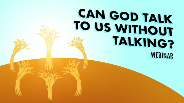 Can God Talk To Us Without Talking?
