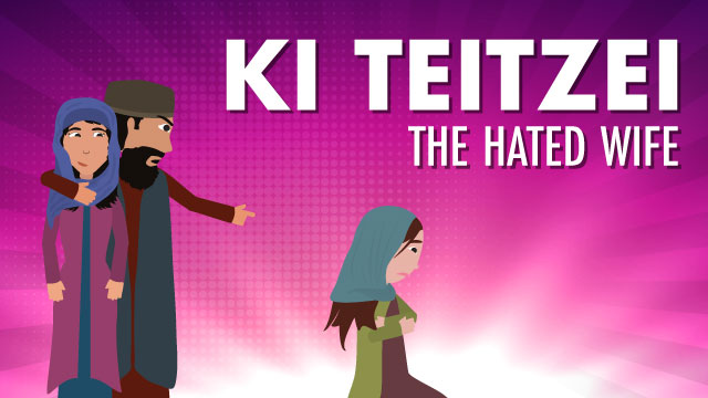 Ki Teitzei: The Hated Wife