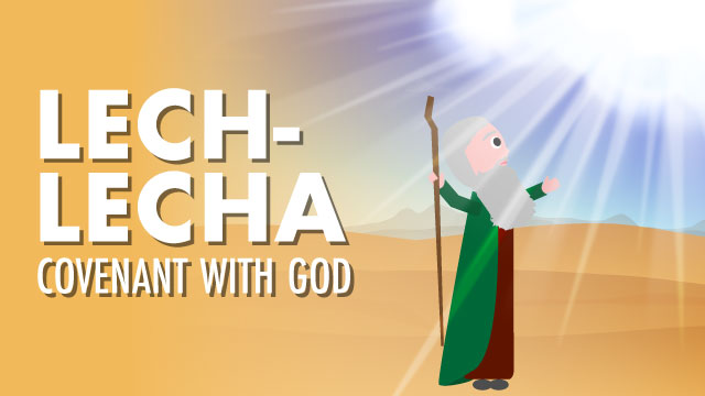 Lech Lecha: Covenant With God