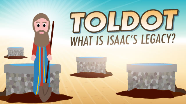 Toldot: What Is Isaac's Legacy?
