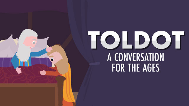 Toldot: A Conversation For the Ages