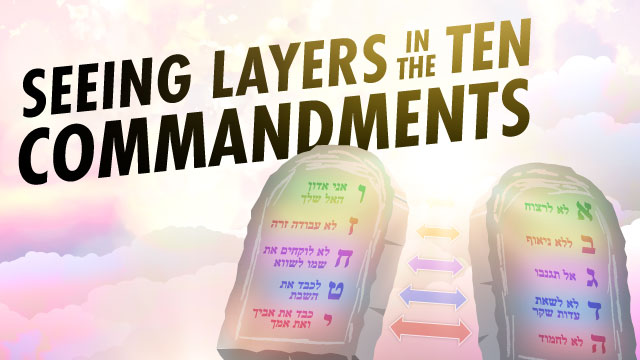 Va'etchanan: Seeing Layers in the Ten Commandments