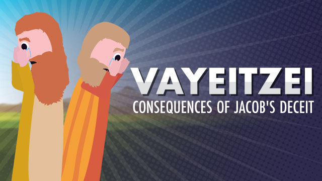 Vayeitzei: Consequences of Jacob's Deceit