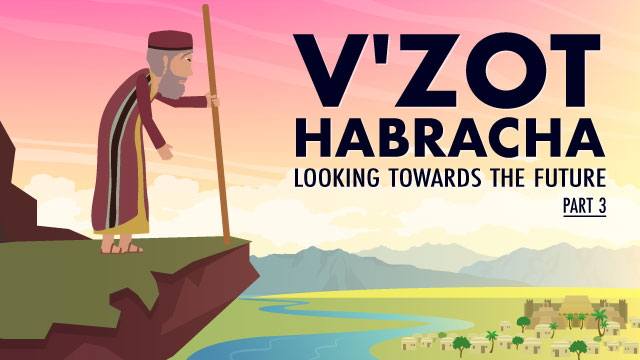 V'Zot Habracha: Looking Towards the Future