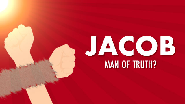 Jacob: Man of Truth?
